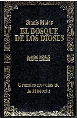 9788476404294: El bosque de los dioses : un relato apasionante en tiempos neoliticos