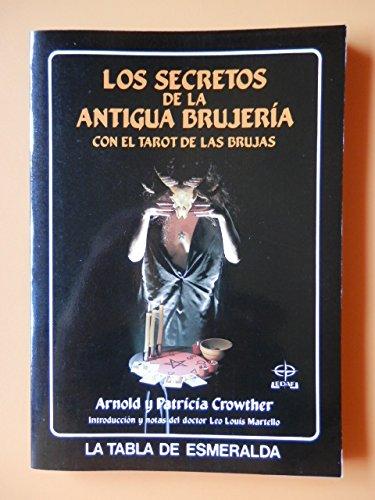 9788476404911: Los secretos de la antigua brujeria