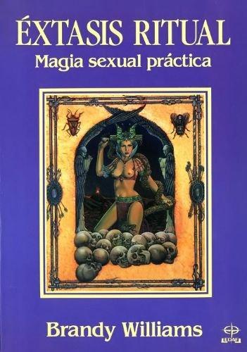 9788476404928: Éxtasis Ritual: Magia Sexual Práctica