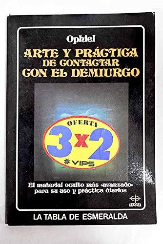 9788476405116: Arte y practica de contactar con el demiurgo