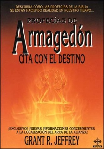 Armagedon Cita Con El Destino (Spanish Edition) (8476406150) by Jeffrey, Grant R.
