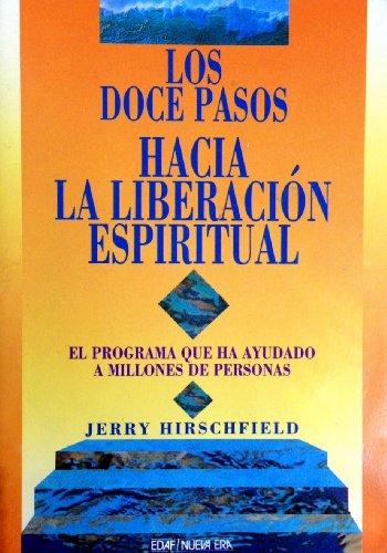 Los Doce Pasos Hacia La Liberacion Espiritual: Jerry Hirschfield