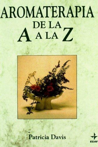 Aromaterapia de La A A La Z (Plus Vitae) (Spanish Edition) (8476406436) by Patricia Davis