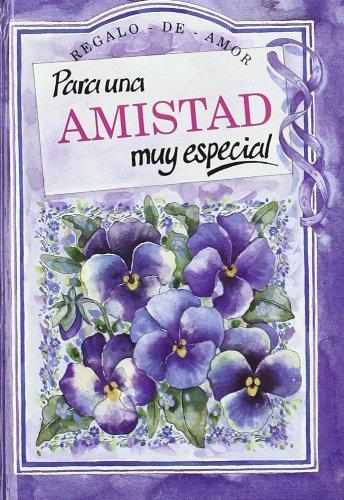 9788476407981: Para Una Amistad Muy Especial (Serie Regalo de Amor)