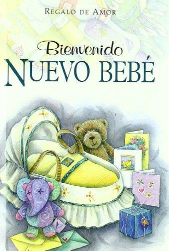 Bienvenido Nuevo Bebe (Serie Regalo de Amor) (Spanish Edition): Brown, Pam, Exley, Helen