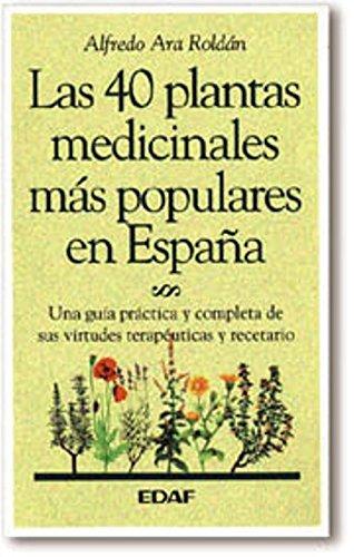 9788476408278: 40 Plantas Medicinales Mas Populares De España (Plus Vitae)