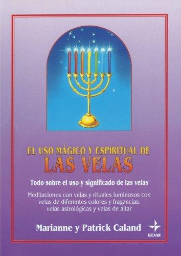 9788476408452: Uso Mágico Y Espiritual De Las Velas: Todo sobre el uso y el significdo de las velas (Tabla de Esmeralda) (Spanish Edition)