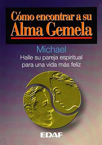 Como Encontrar a Su Alma Gemela (Spanish Edition) (9788476409220) by Michael
