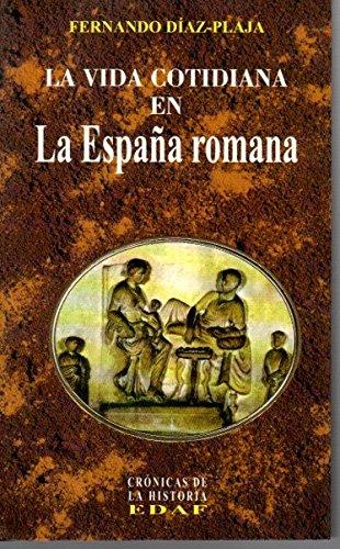 9788476409824: Vida cotidiana en la España romana (Clio)