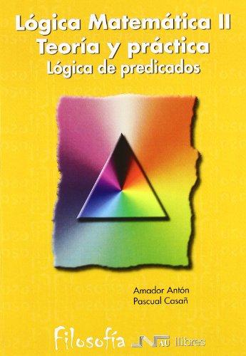 9788476424186: Lógica matemática Teoría y Práctica II. Lógica de predicados (Spanish Edition)