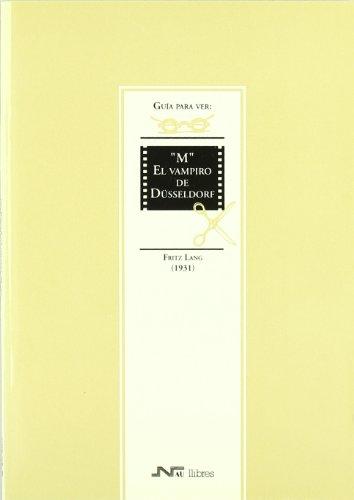 9788476424391: Guía para ver y analizar : M El vampiro de Düseldorf. Fritz Lang (1931) (Guías para ver y analizar cine)