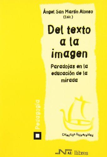 9788476425176: Del texto a la imagen. Paradojas en la educación de la mirada (Universidad pedagogía)