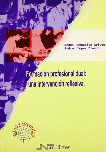 FORMACION PROFESIONAL DUAL: Una intervención reflexiva: Jesús Hernández Aristu,