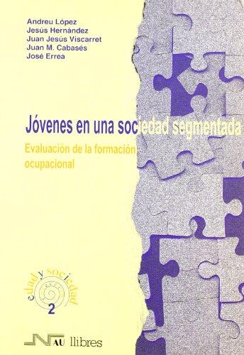 Jóvenes en una sociedad segmentada : evaluación: Jesús . .