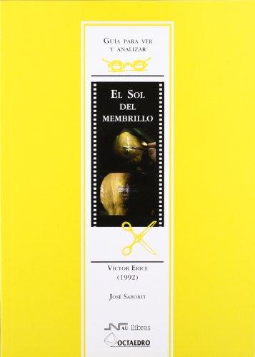 9788476426869: Guía para ver y analizar : El Sol del membrillo. Víctor Erice (1992) (Guías para ver y analizar cine)