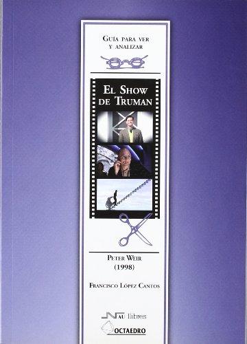 9788476427255: Guía para ver y analizar : El Show de Truman. Peter Weir (1998) (Guías para ver y analizar cine)