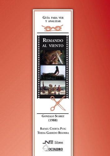9788476427330: Guía para ver y analizar : Remando al viento. Gonzalo Suárez (1988)