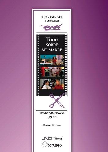 9788476427415: Guía para ver y analizar : Todo sobre mi madre. Pedro Almodóvar (1999) (Guías para ver y analizar cine)