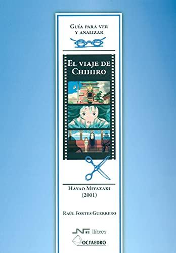 9788476428351: VIAJE DE CHIHIRO (HAYAO MIYAKAKI 2001) - GUIA PARA VER Y ANALIZAR CINE