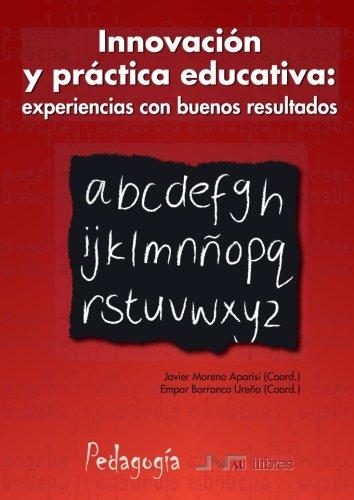 9788476428368: Innovación y práctica educativa: experiencias con buenos resultados (Spanish Edition)