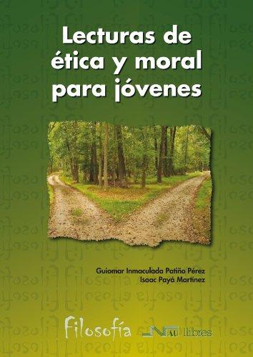 LECTURAS DE ETICA Y MORAL PARA JOVENES: Guiomar Inmaculada Patiño Pérez, Isaac Payá Martínez