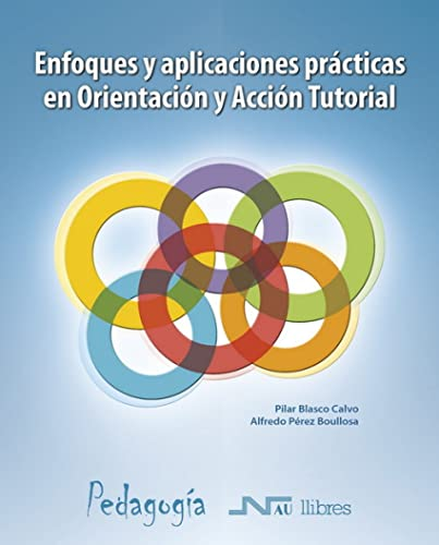 9788476429013: Enfoques y aplicaciones prácticas en Orientación y Acción Tutorial (Pedagogia)