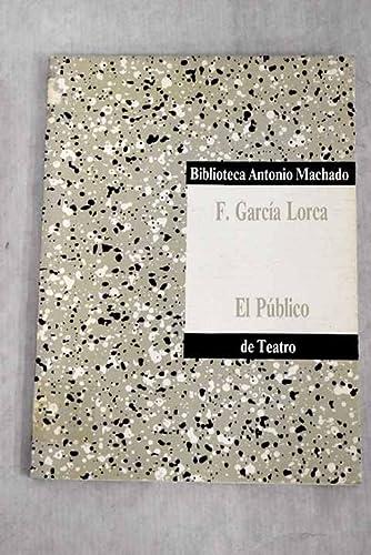 9788476440391: El público (Biblioteca Antonio Machado de teatro) (Spanish Edition)