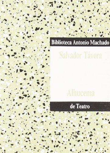 9788476449523: Alhucema (Biblioteca Antonio Machado de teatro) (Spanish Edition)
