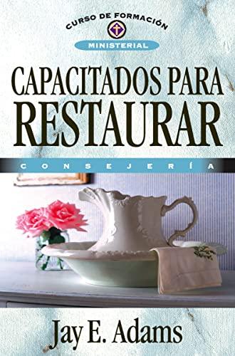 9788476450833: Capacitados para restaurar: Consejería (Curso De Formacion Ministerial) (Spanish Edition)