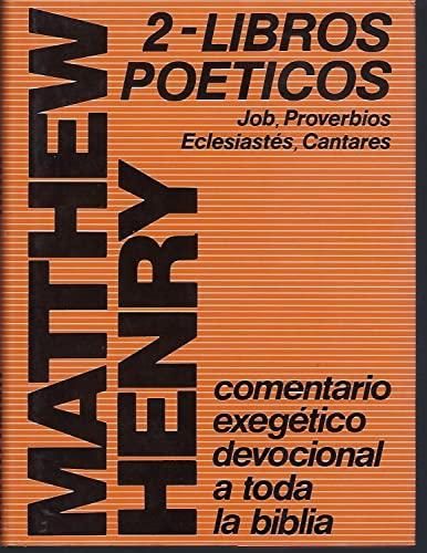 Libros Poeticos II (Comentario Exegetico Devocional a Toda la Biblia) (8476452659) by Matthew Henry