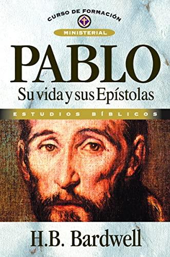 9788476452837: Pablo: Su vida y sus Epístolas (Curso de Formacion Ministerial: Estudio Biblico) (Spanish Edition)
