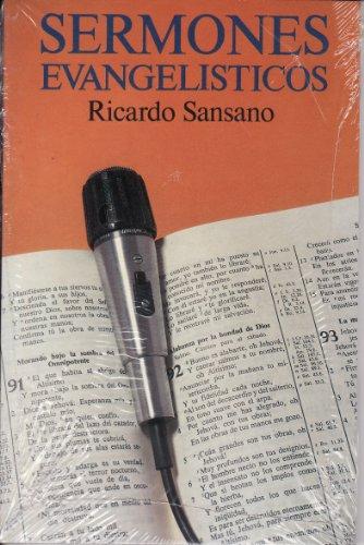 Sermones Evangelisticos: Ricardo Sansano