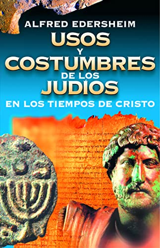 9788476453865: Usos y costumbres de los Judíos en los tiempos de Cristo (Spanish Edition)