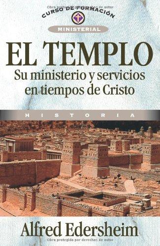 El Templo, su ministerio y servicios en: Edersheim, Alfred