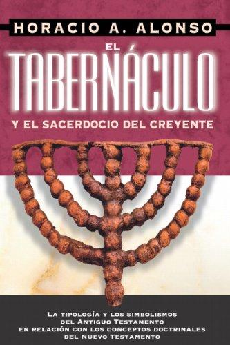 El Tabernáculo Y El Sacerdocio Del Creyente (Spanish Edition): Unknown