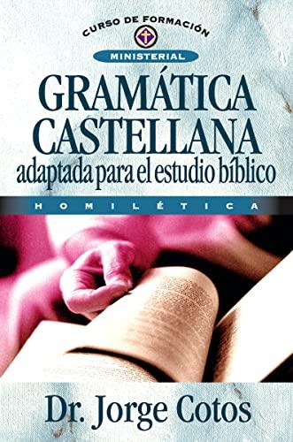 Gramática Castellana (Curso de Formacion Ministerial: Estudio Biblico) (Spanish Edition): ...