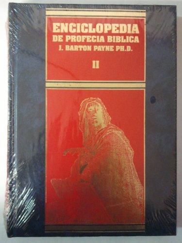 Enciclopedia De Profecia Biblica Tomo II (9788476456712) by J. Barton Payne