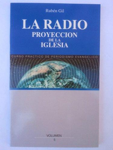 La radio.Proyección de la Iglesia.Tomo V.Curso practico: Gil,Rubén