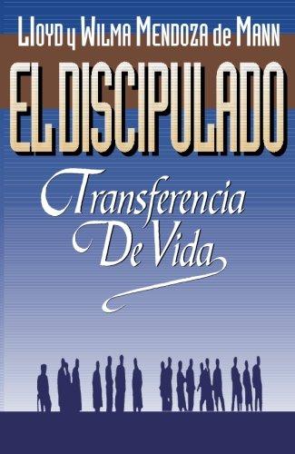 El discipulado, transferencia de vida (Spanish Edition): Varios Autores