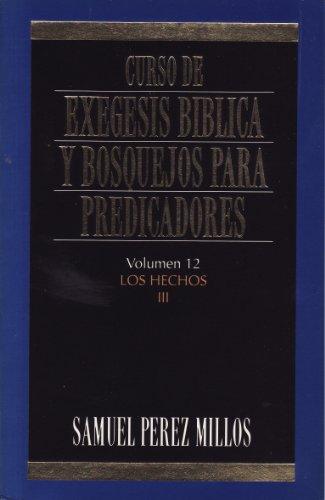 9788476458839: Hechos III (curso de exegesis biblica y bosquejos para predicadores; V