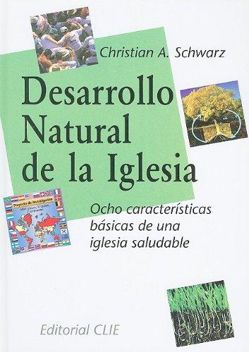 9788476459126: Desarrollo Natural de la Iglesia: Ocho Caracteristicas Basicas de una Iglesia Saludable