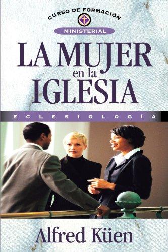 La Mujer En La Iglesia (Spanish Edition) (8476459459) by Alfred Kuen