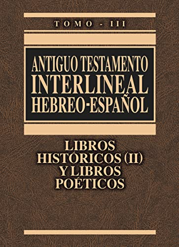 9788476459515: Antiguo Testamento interlineal Hebreo-Español Vol. 3: Libros históricos 2 y libros poéticos (Spanish Edition)