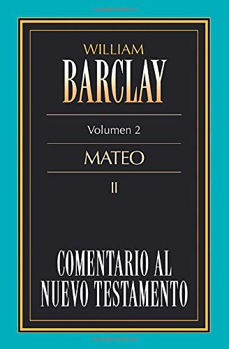 Mateo II (Comentario al Nuevo Testamento, 2) (847645953X) by William Barclay
