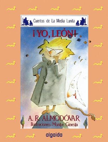 9788476470107: Media lunita nº 6. ¡Yo, León! (Infantil - Juvenil - Cuentos De La Media Lunita - Edición En Rústica)