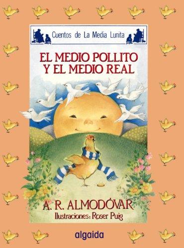 Medio pollito y el medio real, El.: Almodóvar, A. R.: