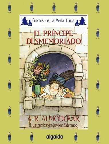 9788476470329: El Principe Desmemoriado / The Forgetful Prince (Cuentos de la Media lunita / Crescent Little Moon) (Spanish Edition)