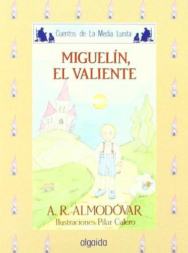 Miguelin, el valiente / Miguelin, The Brave (Cuentos De La Media Lunita / Little Half ...