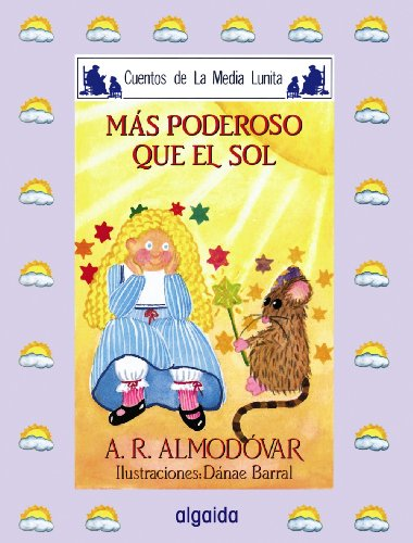 9788476470367: Mas Poderoso Que El Sol / More Powerful than the Sun (Media Lunita / Half Little Moon) (Spanish Edition)