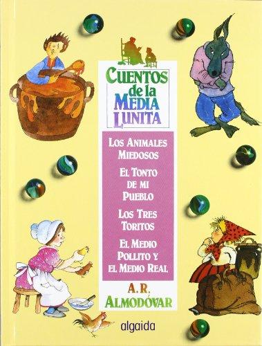 CUENTOS DE LA MEDIA LUNITA VOLUMEN 4: LOS ANIMALES MIEDOSOS - EL TONTO DE MI PUEBLO - LOS TRES ...